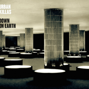 Urban Killas – Down On Earth