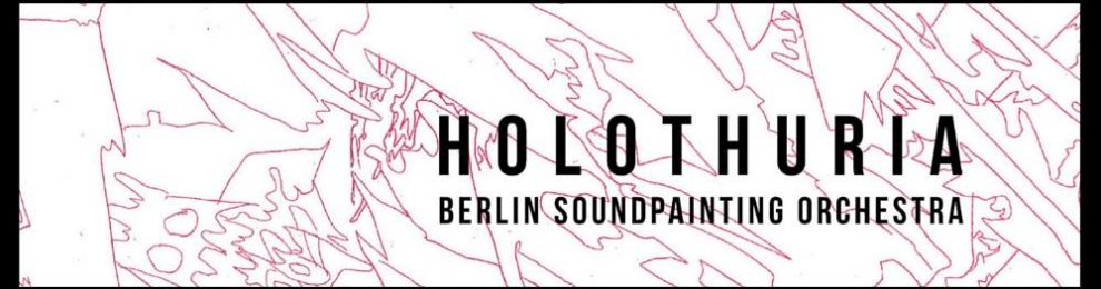 Holothuria – new album by the Berlin Soundpainting Orchestra, Aut now!
